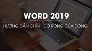 Cách chỉnh độ rộng của dòng trong Word