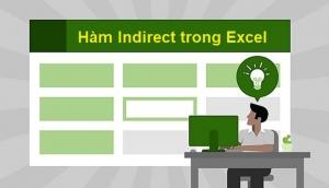Cách sử dụng hàm Indirect trong Excel