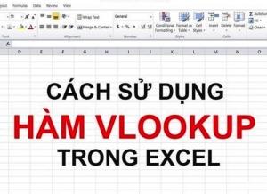Cách sử dụng hàm Vlookup trong excel
