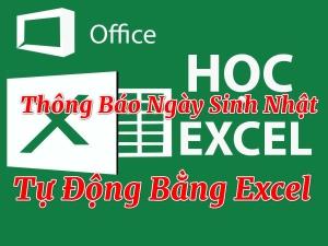 Cách tạo thông báo nhắc ngày sinh nhật trên Excel