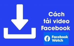 Hướng dẫn cách tải video từ Facebook về iPhone