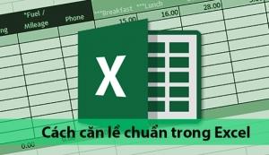 Hướng dẫn căn chuẩn lề trong Excel
