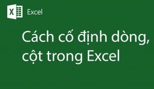 Hướng dẫn cố định dòng trong Excel