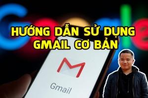 Hướng dẫn sử dụng gmail cơ bản