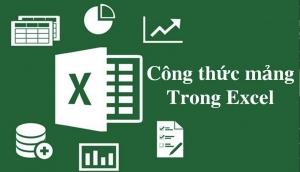 Sử dụng công thức mảng để trích lọc dữ liệu và báo cáo trong excel